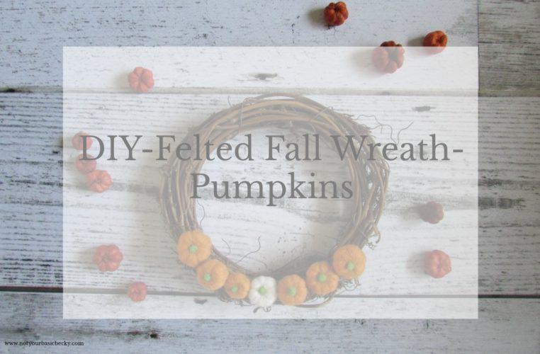 DIY- Felted Fall Wreath- Pumpkins