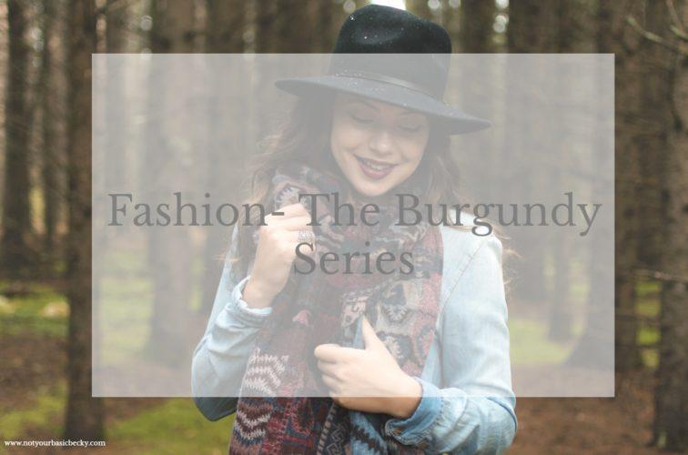 Fashion- The Burgundy Series- Part 2