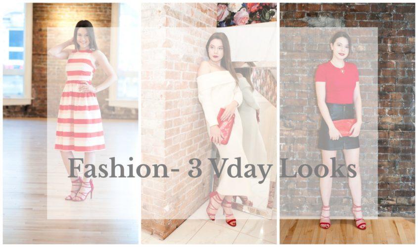 Fashion- 3 Vday Looks- Sweet, Stylish & Sexy