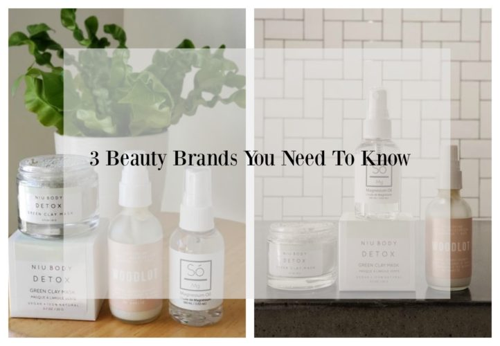 Beauty- 3 Beauty Brands You Need To Know- Products I'm Loving